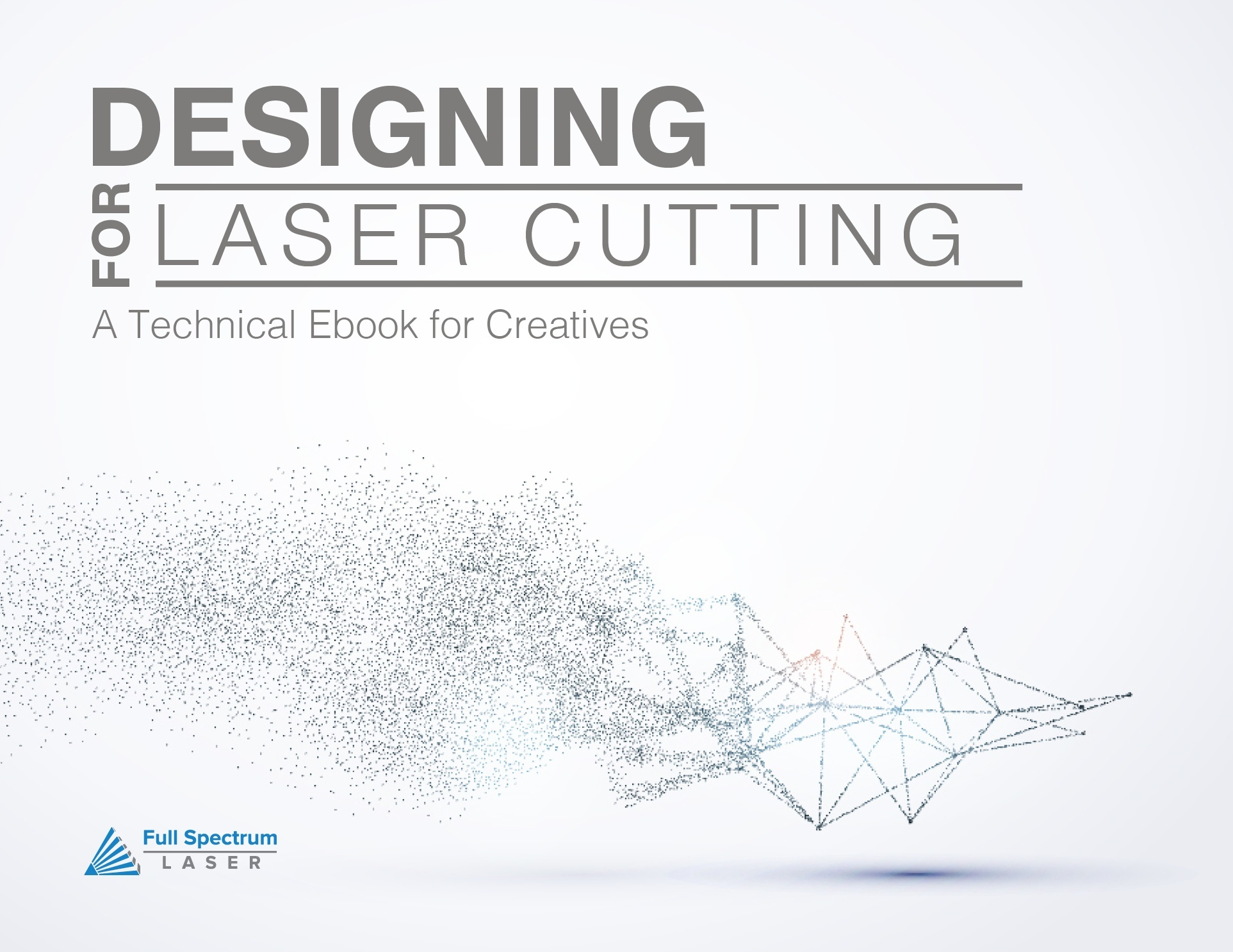 Designing for Laser Cutting: A Technical Ebook for Creatives